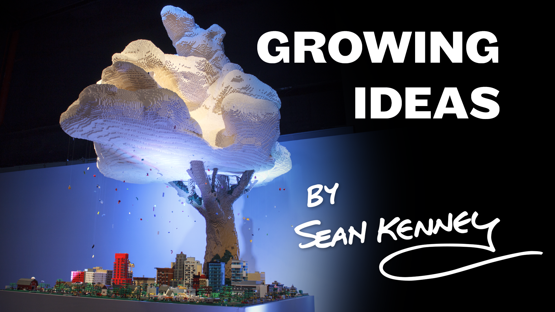 Growing Ideas by Sean Kenney